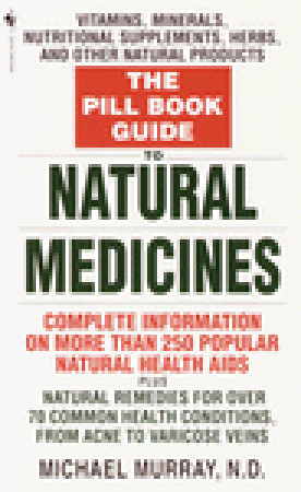 The Pill Book Guide to Natural Medicines by Michael T. Murray