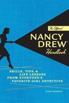 The Official Nancy Drew Handbook: Skills, Tips, and Life Lessons from Everyone's Favorite Girl Detective