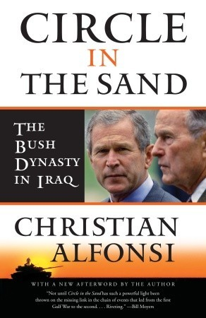 Circle in the Sand: The Bush Dynasty in Iraq