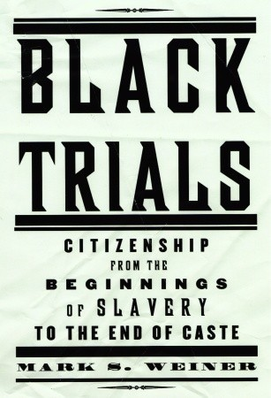 Black Trials by Mark S. Weiner