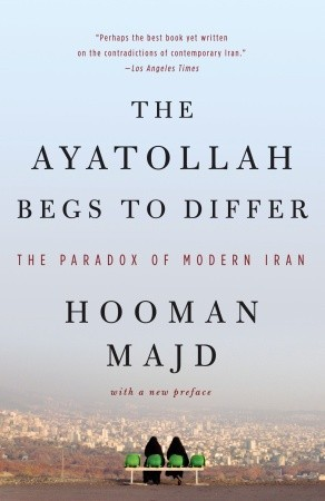 The Ayatollah Begs to Differ: The Paradox of Modern Iran