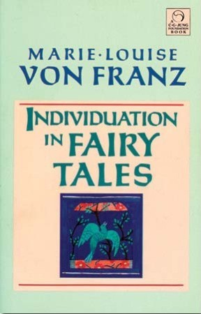 Individuation in Fairy Tales by Marie-Louise von Franz