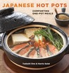 Japanese Hot Pots: Family Style Comfort Foods