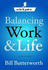 On the Fly Guide to...Balancing Work and Life