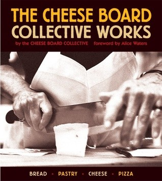 The Cheese Board by Cheese Board Collective