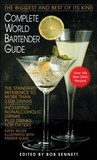 Complete World Bartender Guide: The Standard Reference to More than 2,500 Drinks