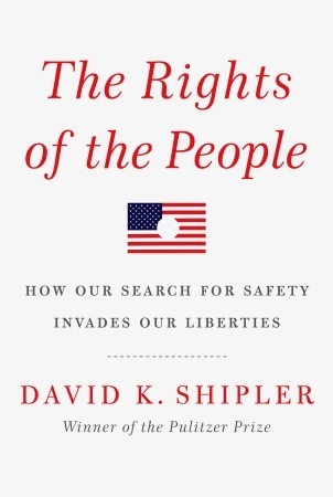 The Rights of the People by David K. Shipler