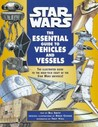 Star Wars: The Essential Guide to Vehicles and Vessels