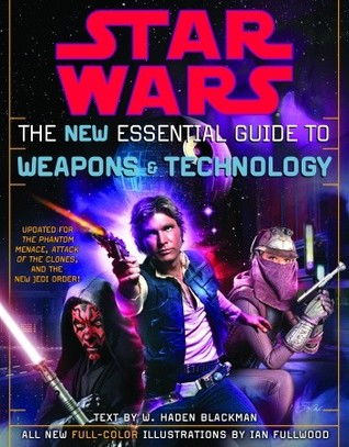 Star Wars:  The New Essential Guide to Weapons & Technology