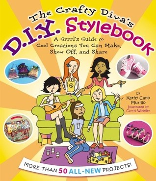 """The Crafty Diva's D.I.Y. Stylebook: """"A Grrrl's Guide to Cool Creations You Can Make, Show Off, and Share"""""""