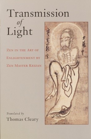 Transmission of Light: Zen in the Art of Enlightenment by Zen Master Keizan