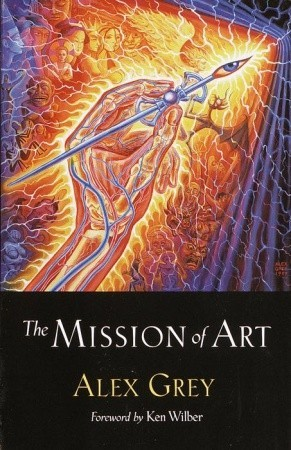 The Mission of Art by Alex Grey