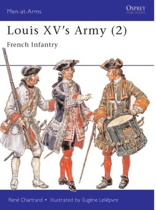 Louis XV's Army (2): French Infantry (Men-at-Arms Series, 302)