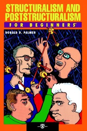 Structuralism & Poststructuralism for Beginners
