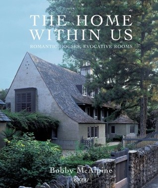 The Home Within Us: The Romantic Houses of McAlpine Tankersley Architecture