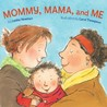 Mommy, Mama, and Me by Lesléa Newman