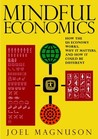 Mindful Economics: How the U.S. Economy Works, Why it Matters, and How it Could Be Different