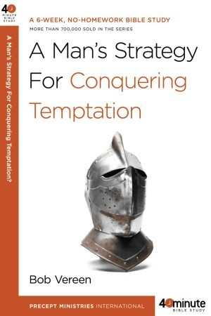 A Man's Strategy for Conquering Temptation by Bob Vereen