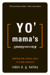 Yo' Mama's Disfunktional!: Fighting the Culture Wars in Urban America