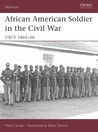 African American Soldier in the Civil War: USCT 1862–66