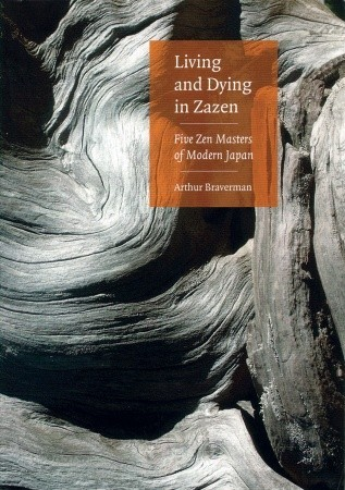 Living And Dying In Zazen by Arthur Braverman