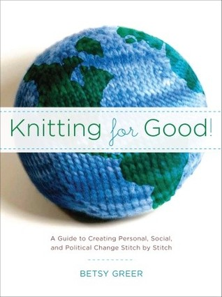 Knitting for Good! by Betsy Greer