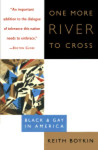 One More River to Cross: Black & Gay in America