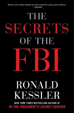 The Secrets of the FBI by Ronald Kessler
