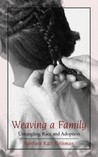 Weaving a Family: Untangling Race and Adoption