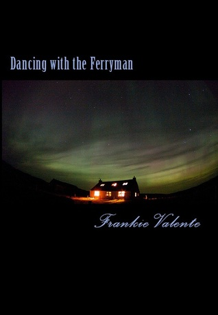 Dancing with the Ferryman by Frankie Valente