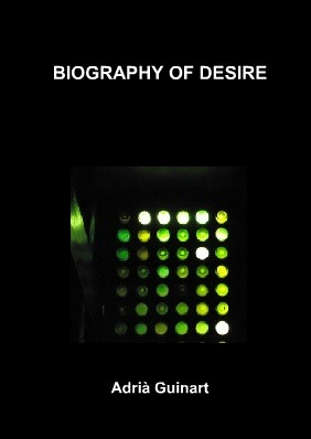 Biography of Desire by Adria Guinart