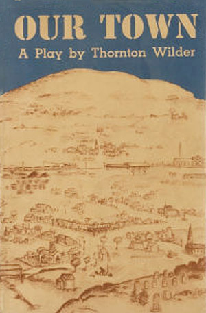 an examination of the book our town by thornton wilder Learn more about acclaimed writer thornton wilder—author of the bridge of san luis rey and our town —at biographycom find out about his success in literature and drama, and his many awards and.