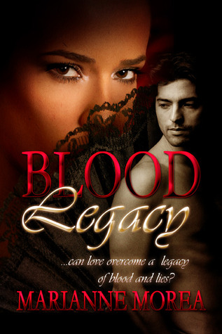 Blood Legacy by Marianne Morea