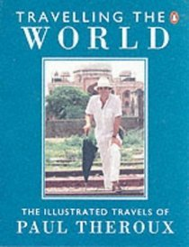 Travelling the World by Paul Theroux