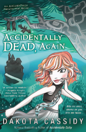 Accidentally Dead, Again by Dakota Cassidy