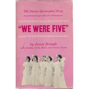 """We Were Five:"" the Dionne Quintuplets' Story From Birth Through Girlhood to Womanhood"