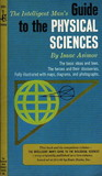 The Intelligent Man's Guide To The Physical Sciences by Isaac Asimov