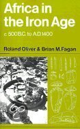 Africa in the Iron Age by Roland Anthony Oliver