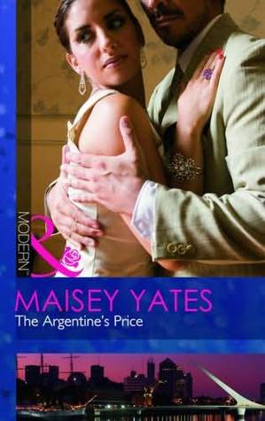 The Argentine's Price by Maisey Yates