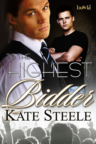 To the Highest Bidder by Kate Steele