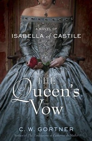 The Queen's Vow by C.W. Gortner