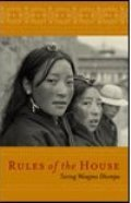 Rules of the House by Wangmo Dhompa