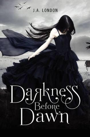 Darkness Before Dawn by J.A. London