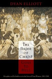 The Bride of Christ Goes to Hell by Dyan Elliott