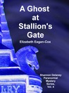 A Ghost at Stallion's Gate (A Shannon Delaney Paranormal Mystery, #4)
