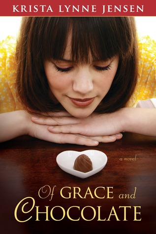 Of Grace and Chocolate by Krista Lynne Jensen