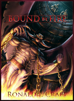 Bound by Fire by Ronald Craft