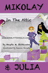 Mikolay and Julia in the Attic (Mikolay and Julia, #2)