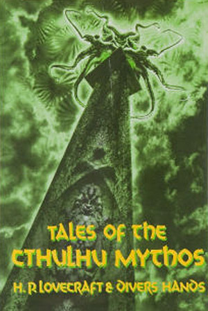 Tales of the Cthulhu Mythos by H.P. Lovecraft