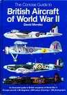 The Concise Guide to British Aircraft of World War II